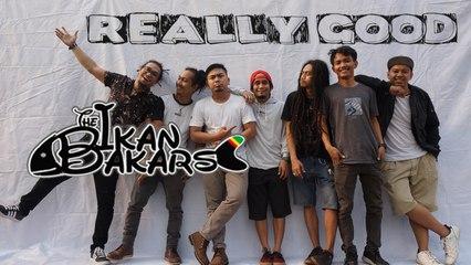 The Ikan Bakars - Really Good - (Official Lyric Video)