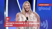 Gwyneth Paltrow Owns Motherhood