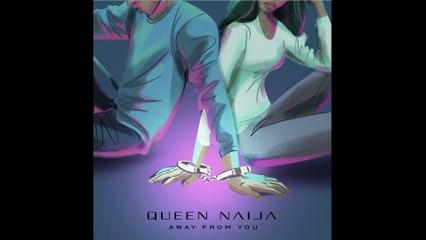 Queen Naija - Away From You