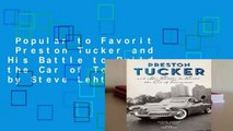 Popular to Favorit  Preston Tucker and His Battle to Build the Car of Tomorrow by Steve Lehto