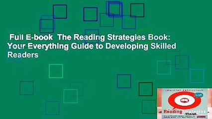 Full E-book  The Reading Strategies Book: Your Everything Guide to Developing Skilled Readers