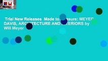 Trial New Releases  Made to Measure: MEYER DAVIS, ARCHITECTURE AND INTERIORS by Will Meyer