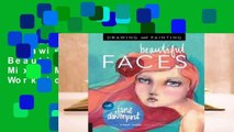 Trial New Releases  Drawing and Painting Beautiful Faces: A Mixed-Media Portrait Workshop by Jane