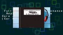 Full E-book  Car Maintenance   Repair Log: Automobile Care Journal Notebook (Car Log) Complete