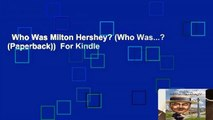 Who Was Milton Hershey? (Who Was...? (Paperback))  For Kindle