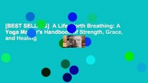 [BEST SELLING]  A Life Worth Breathing: A Yoga Master's Handbook of Strength, Grace, and Healing