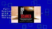 Full version  Do It Scared: Charge Forward with Confidence, Conquer Resistance, and Break Through