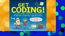 [NEW RELEASES]  Get Coding!: Learn Html, CSS & JavaScript & Build a Website, App & Game