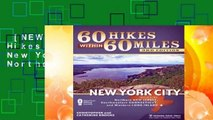 [NEW RELEASES]  60 Hikes Within 60 Miles: New York City: Including Northern New Jersey,