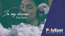 Drei Raña - In My Dreams - (Official Lyric Video)