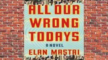 [NEW RELEASES]  All Our Wrong Todays