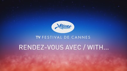 RENDEZ VOUS AVEC/WITH... - HANG ZIYI  -  Cannes 2019 - VF