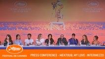 MEKTOUB  MY LOVE INTERMEZZO - Press conference - Cannes 2019 - EV