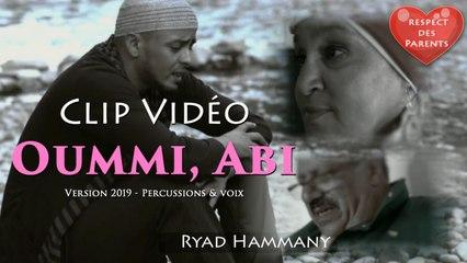 Ryad Hammany - Clip Oummi, Abi - version 2019 - percussions & voix