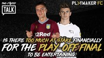 Two-Footed Talk | Play-off final - Too much at stake for it to be entertaining?