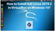 How to Install Kali Linux 2019.2 in VirtualBox on Windows 10?