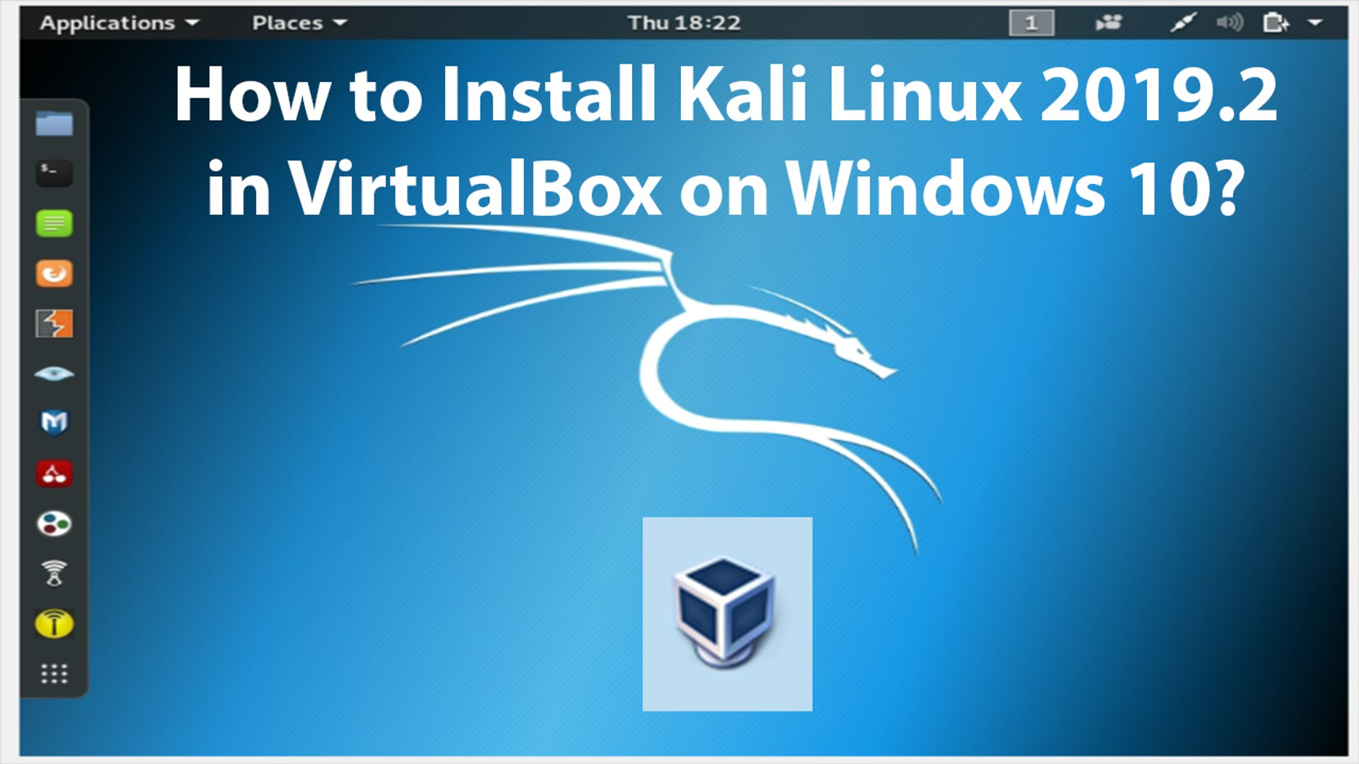 How to Install Kali Linux 2019 2 in VirtualBox on Windows 10?