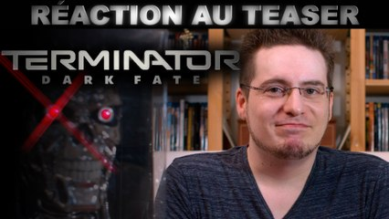 REACTION au Teaser de Terminator : Dark Fate