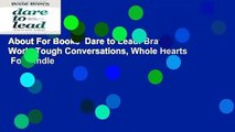About For Books  Dare to Lead: Brave Work, Tough Conversations, Whole Hearts  For Kindle