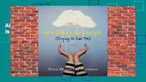 About For Books  It's Okay to Laugh: (Crying Is Cool Too) by Nora McInerny Purmort