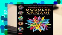 Popular to Favorit  Mind-Blowing Modular Origami: The Art of Polyhedral Paper Folding: Use