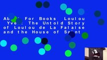 About For Books  Loulou  Yves: The Untold Story of Loulou de La Falaise and the House of Saint