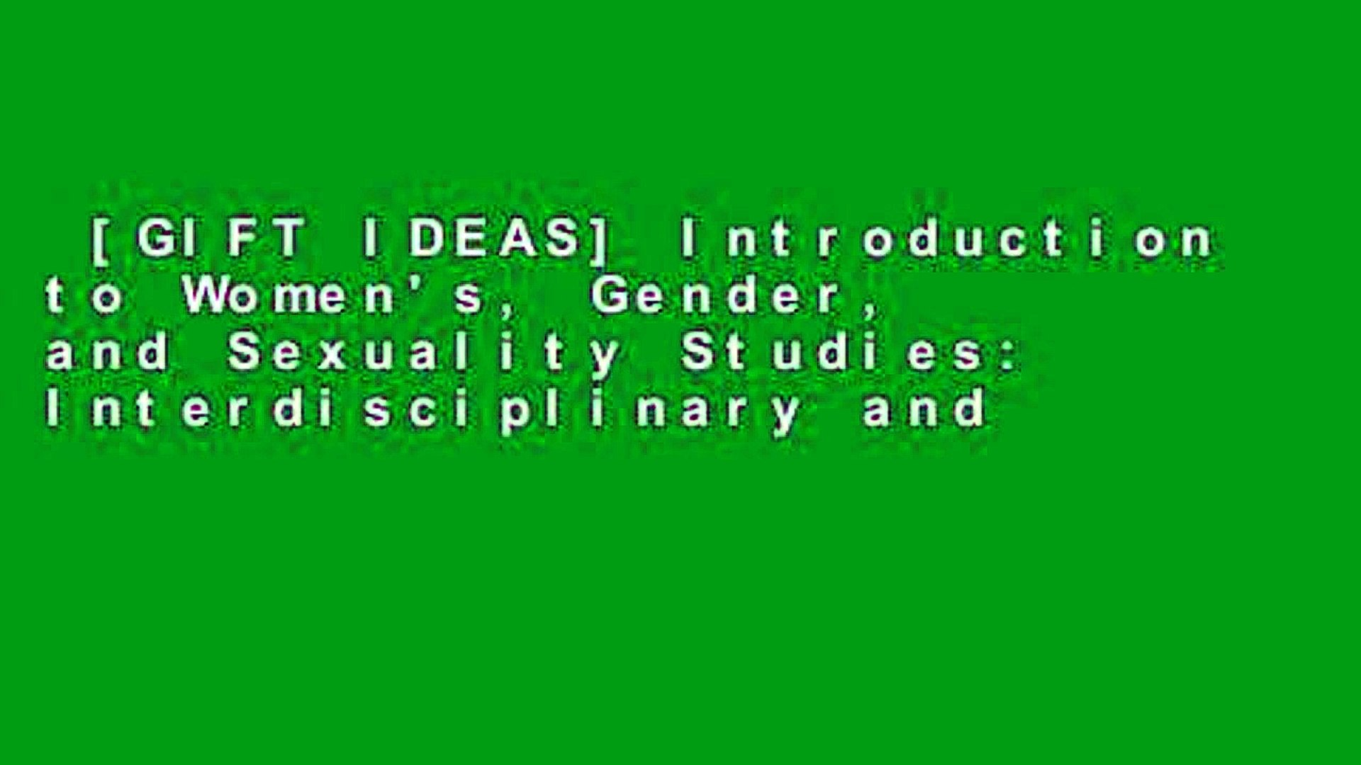 [GIFT IDEAS] Introduction to Women's, Gender, and Sexuality Studies: Interdisciplinary and