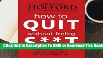 Full E-book How to Quit Without Feeling S**t  For Free