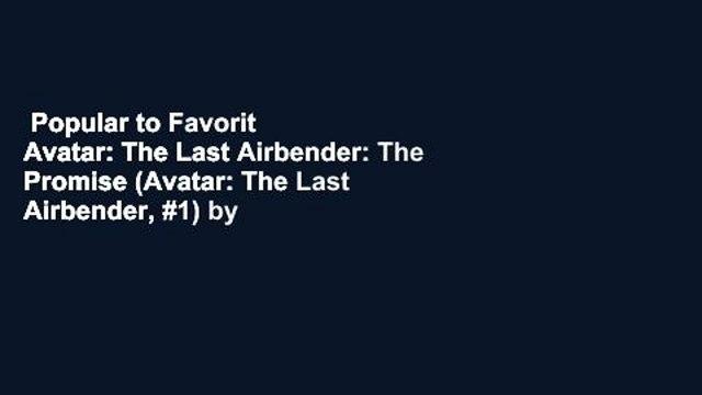 Popular to Favorit  Avatar: The Last Airbender: The Promise (Avatar: The Last Airbender, #1) by