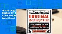 Online Original Gangstas: Tupac Shakur, Dr. Dre, Eazy-E, Ice Cube, and the Birth of West Coast