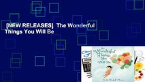 [NEW RELEASES]  The Wonderful Things You Will Be