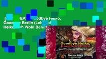 [GIFT IDEAS] Goodbye Heiko, Goodbye Berlin (Leb Wohl Heiko, Leb Wohl Berlin)