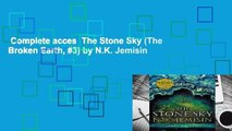 Complete acces  The Stone Sky (The Broken Earth, #3) by N.K. Jemisin