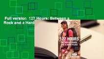 Full version  127 Hours: Between a Rock and a Hard Place Complete