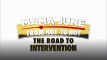 Mama June From Not to Hot - Season 3 Episode 11 - The Road To Intervention...5.24.2019