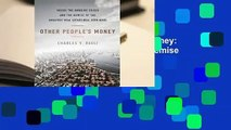 [MOST WISHED]  Other People's Money: Inside the Housing Crisis and the Demise of the Greatest