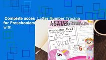 Complete acces  Letter Number Tracing for Preschoolers: Alphabets Handwriting Practice with