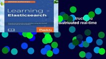 Full E-book Learning Elasticsearch: Structured and unstructured data using distributed real-time