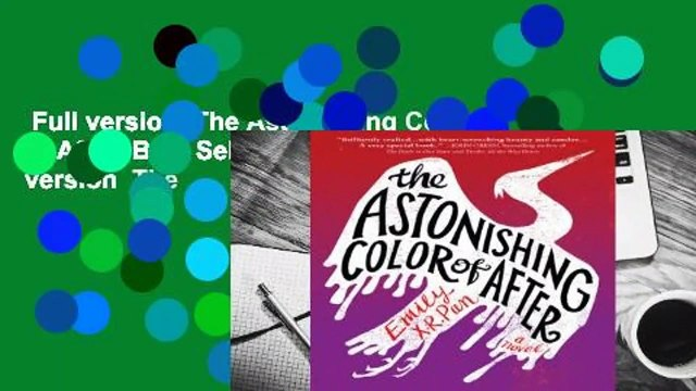 Full version  The Astonishing Color of After  Best Sellers Rank : #1 Full version  The