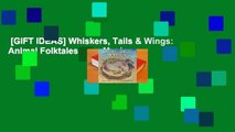[GIFT IDEAS] Whiskers, Tails & Wings: Animal Folktales from Mexico
