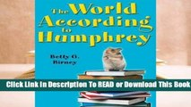 Full E-book The World According to Humphrey (According to Humphrey, #1)  For Trial