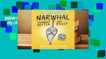 [NEW RELEASES]  Peanut Butter and Jelly (A Narwhal and Jelly Book #3)