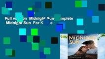 Full version  Midnight Sun Complete    Midnight Sun  For Kindle
