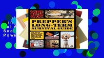 Full version  Prepper's Long-Term Survival Guide: Food, Shelter, Security, Off-the-Grid Power and