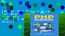 [Read] PHP Programming for Beginners: Programming Concepts. How to use PHP with MySQL and Oracle