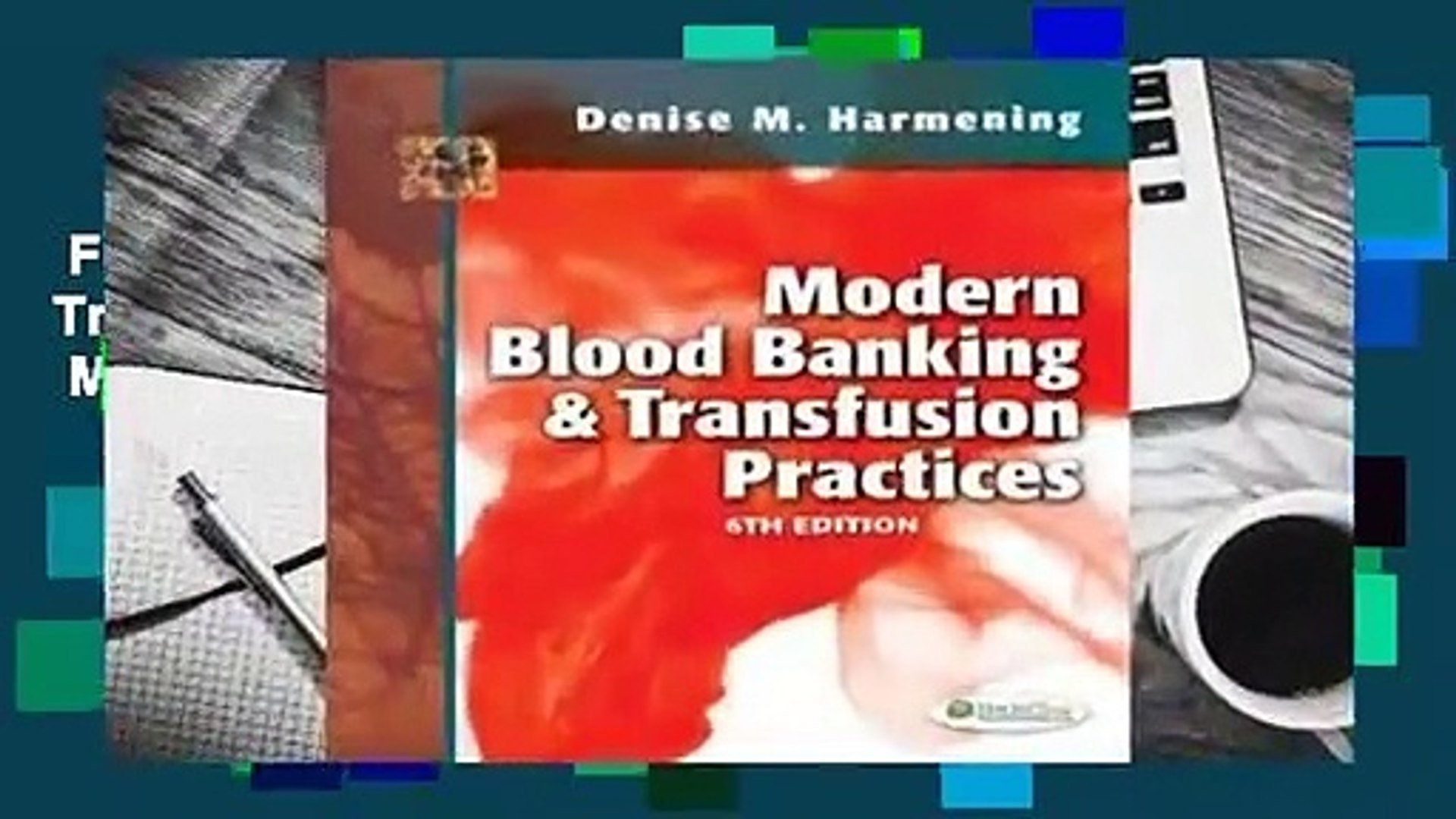 Full E-book  Modern Blood Banking & Transfusion Practices  For Kindle   Modern Blood Banking &am