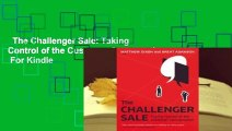 The Challenger Sale: Taking Control of the Customer Conversation  For Kindle
