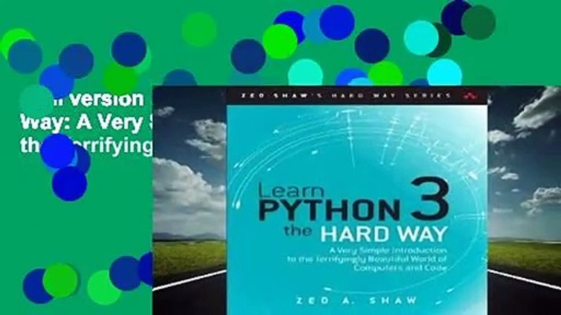 Full version Learn Python 3 the Hard Way: A Very Simple Introduction to the  Terrifyingly