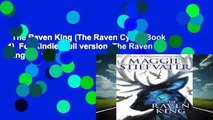 The Raven King (The Raven Cycle, Book 4)  For Kindle  Full version  The Raven King (The Raven