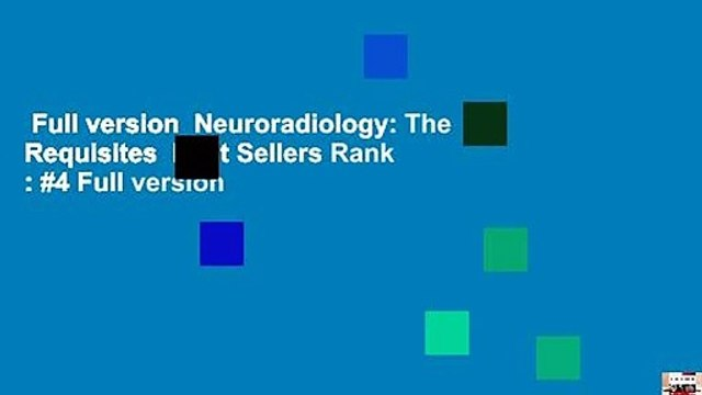 Full version  Neuroradiology: The Requisites  Best Sellers Rank : #4 Full version
